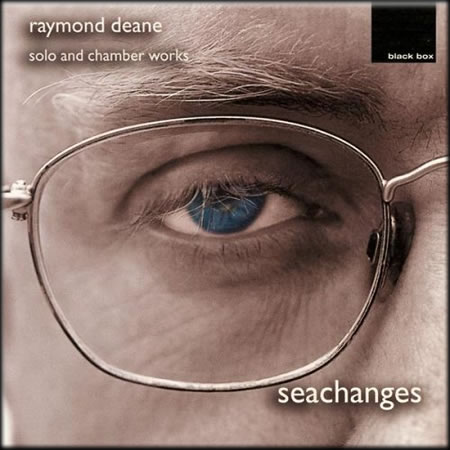 Seachanges - Works by Raymond Deane (Black box) - Hugh Tinney, Vanbrugh Quartet and others